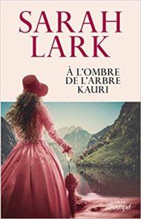 A l'ombre de l'arbre Kauri de Sarah LARK