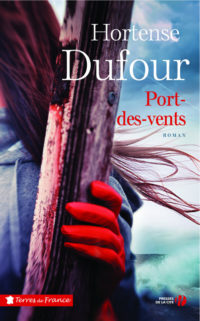 Ports des Vents de Hortense DUFOUR