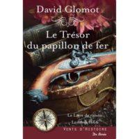 le trésor du papillon de fer de David GLOMOT