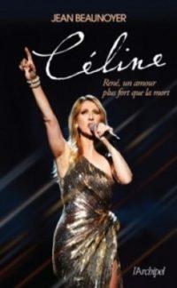 Céline: René, un amour plus fort que tout de jean BEAUNOYER