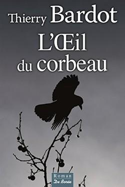 L'oeil du corbeau de Thierry BARDOT