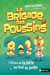 La brigade des poussins: l'affaire de la bête au bout du jardin de Doreen CRONIN