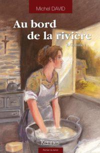 Au bord de la rivière tome 3: Xavier de Michel DAVID