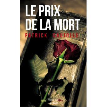 Le prix de la mort de Patrick CAUJOLLE