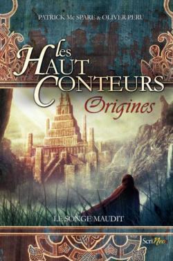 Les Haut Conteurs – Origines: le songe maudit de Patrick MC SPARE et Olivier PERU