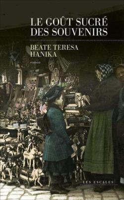 A paraître: Le goût sucré des souvenirs de Beate Teresa Hanika