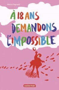 a 18 ans demandons l'impossible