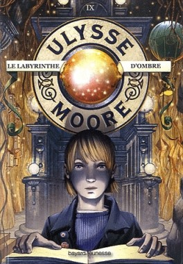 ulysse-moore,-tome-9---le-labyrinthe-d-ombre-1584702-264-432