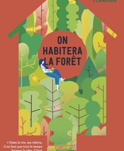 On habitera la forêt d'Esmé PLANCHON