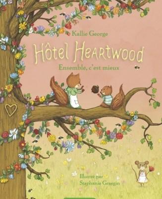 L'hôtel Heartwood tome 3: Ensemble, c'est mieux! de kallie GEORGE