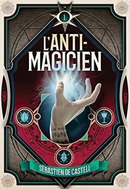 L'anti-magicien tome 1 de Sébastien DE CASTEL