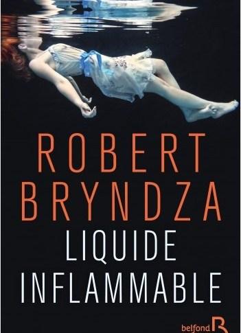 Liquide inflammable de Robert BRYNDZA