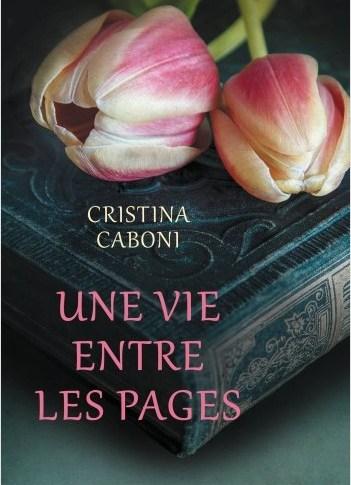 Une vie entre les pages de Cristina CABONI