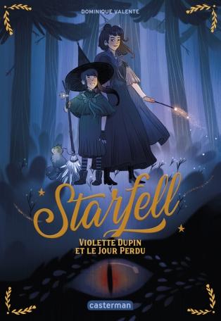 Starfell tome 1: Violette Dupin et le jour perdu de Dominique VALENTE