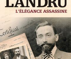 Landru, l'élégance assassine de Bruno FULIGNI