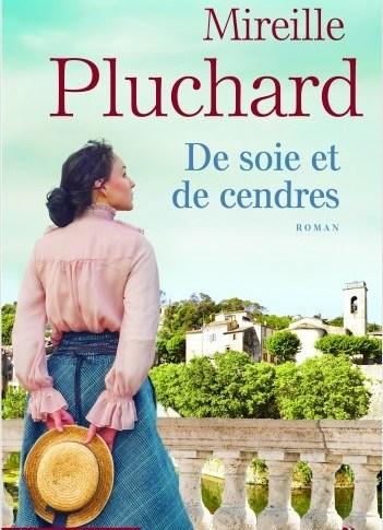 De soie et de cendres de Mireille PLUCHARD