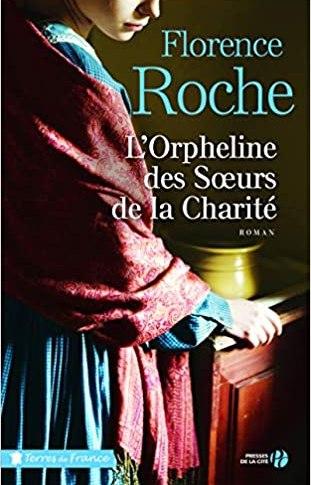 L'orpheline des soeurs de la Charité de Florence Roche