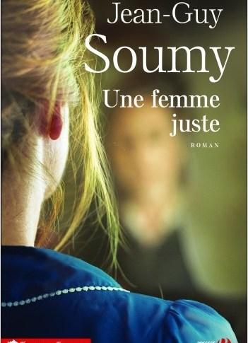 Une femme juste de Jean-Guy SOUMY