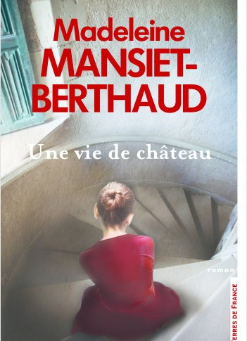 Une vie de château de Madeleine Mansiet-Berthaud