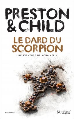 Le dard du scorpion de Lincoln Child et Douglas Preston