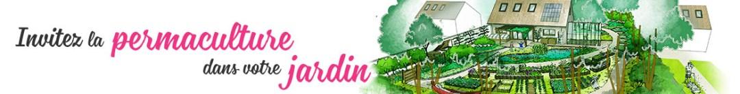Invitez la permaculture dans votre jardin - permaculturedesign - Benjamin Broustey