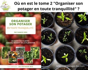 """tome 2 de Yannick Hirel """"Organiser son potager en toute tranquillité"""""""