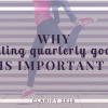 Why Setting Quarterly Goals in Important