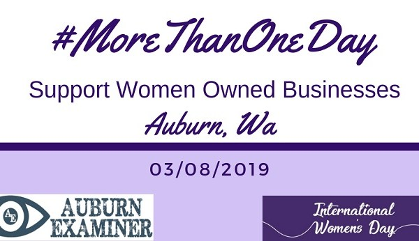 international women's day, international women's day 2019, support women owned businesses, auburn wa, auburn businesses, city of auburn