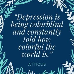 mental health, mental health awareness month, depression, depression quotes, atticus,