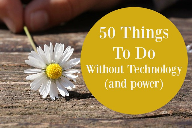 50 Things To Do Without Technology