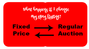What Is The Impact Of Changing an Item From Auction To Fixed Price