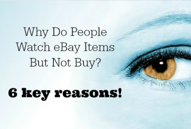 Why Do People Watch eBay Items But Not Buy