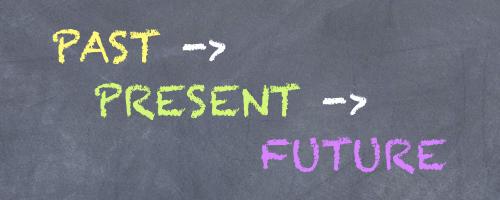 Past -> Present -> Future