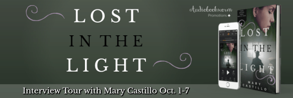 🎧 Interview Tour: Lost In The Light by Mary Castillo
