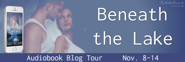 🎧 Audio Blog Tour: Beneath the Lake by Casi McLean