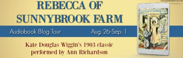 🎧 Audio Blog Tour: Rebecca of Sunnybrook Farm by Kate Douglas Wiggin
