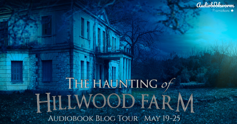 Audiobook Blog Tour: The Haunting of Hillwood Farm by Kathryn Knight