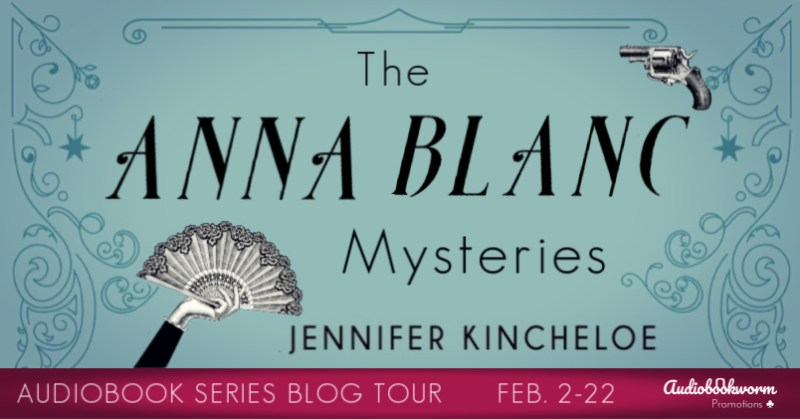 Audiobook Series Tour: The Anna Blanc Mysteries by Jennifer Kincheloe