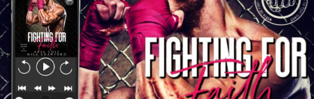 ⭐️ Audio Blog Tour: Fighting For Faith by Aria Cole & Mila Crawford