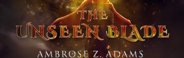 ⭐️ Audio Blog Tour: The Unseen Blade by Ambrose Zack Adams