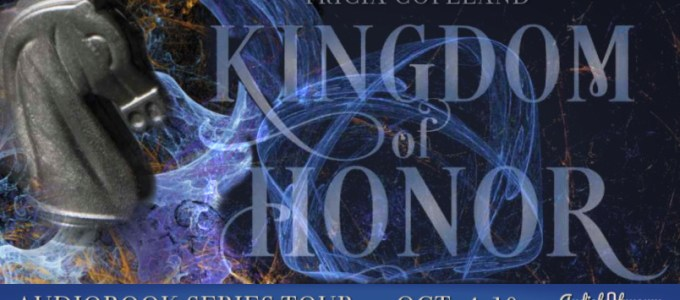 ⭐️ Audio Blog Tour: Kingdom of Honor by Tricia Copeland