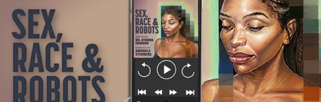 🎧 Audio Blog Tour: Sex, Race, & Robots by Dr. Ayanna Howard