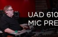 UAD 610 Mic Pre – Into The Lair #160