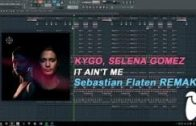 Kygo, Selena Gomez – It Ain't Me (Original Mix) (FL Studio Remake + FLP)