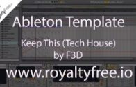Ableton Live Tech House Template – Keep This by F3D www.royaltyfree.io
