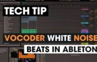 Tech Tip – Vocoder White Noise Beats in Ableton