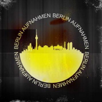 Berlin Aufnahmen - Techno