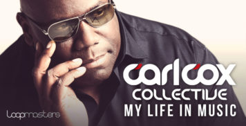 Sample Packs - Loopmasters Carl Cox Collective - My Life In Music