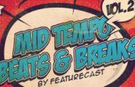 Featurecast Presents Mid Tempo Beats & Breaks 2