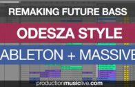 Odesza Future Bass Style Ableton & Massive Remake Tutorial – Lost & Found Remix